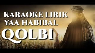 Karaoke Lirik - Ya Habibal Qolbi versi Sabyan
