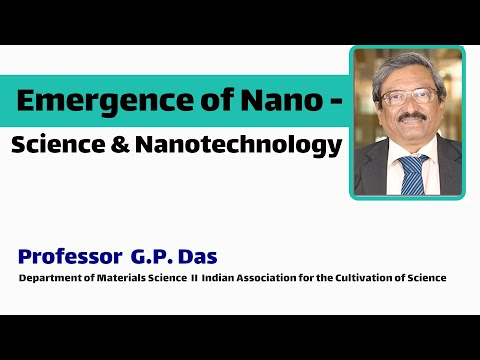 Emergence of Nano - Science & Nano - Technology : Prof G.P. Das