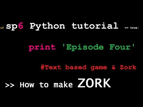 Python for Beginners: Episode 4 - Text based game & Zork.