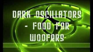 Dark Oscillators - Food For Woofers