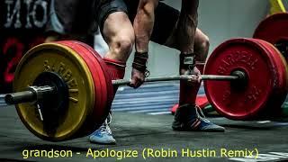 grandson-Apologize (Robin Hustin Remix)