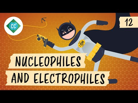 Nucleophiles and Electrophiles: Crash Course Organic Chemistry #12