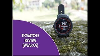 TicWatch E Smartwatch Review- Cheapest Wear OS Watch in India