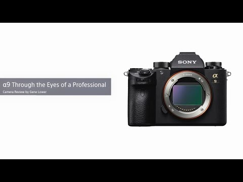 """Sony   α   α9 """"Through the eyes of a professional"""" Camera review by Gene Lower"""
