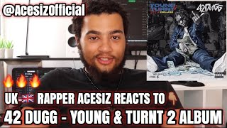 42 Dugg - Young and Turnt 2 Album Reaction Video @AcesizOfficial