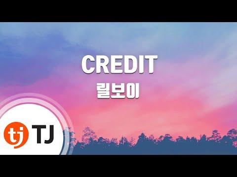 [TJ노래방] CREDIT - 릴보이(Lil Boi) / TJ Karaoke