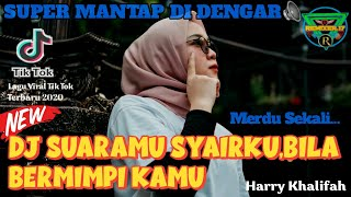 Download lagu DJ SUARAMU SYAIRKU - BILA BERMIMPI KAMU | Remix Tik Tok  Full Bass Terbaru 2020
