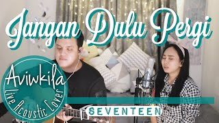 Download lagu Seventeen Jangan Dulu Pergi MP3