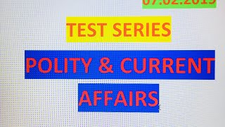 TEST SERIES -1| POLITY AND CURRENT AFFAIRS | 07.02.2019)