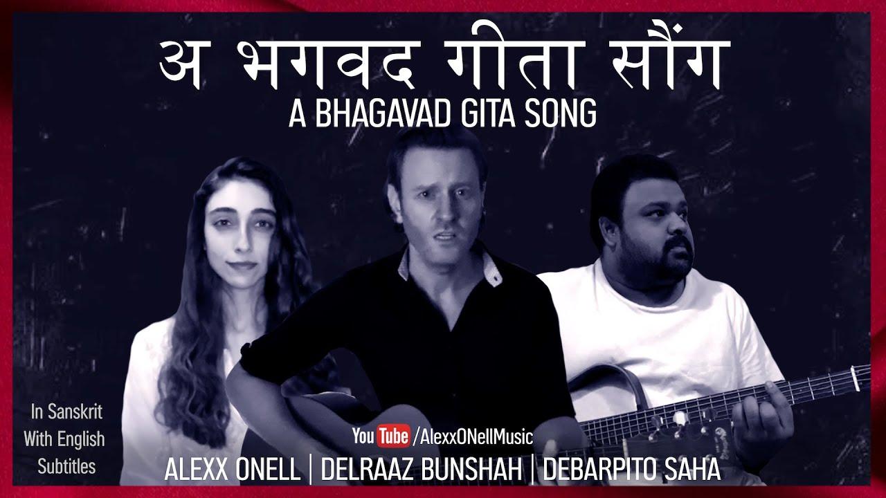A Bhagavad Gita Song - Alexx ONell | Delraaz Bunshah | Debarpito Saha - A Tribute to Aarya & India