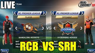 LIVE STREAMING RCB VS SRH IPL TOURNAMENT MATCH IN HARD MODE ON REAL CRICKET 18