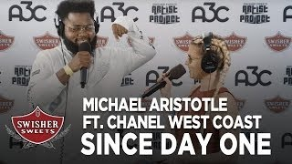 michael aristotle since day one ft chanel west coast a3c