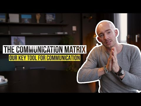 Our KEY TOOL For COMMUNICATION - The Communication Matrix