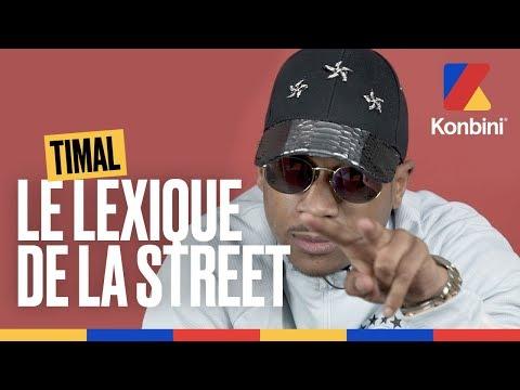 Youtube: Timal – Les lovés? C'est l'argent! La plata! La maille! | Le Lexique de la street | Konbini
