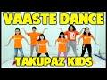 Gambar cover GOYANG VAASTE INDIA DANCE - TAKUPAZ KIDS