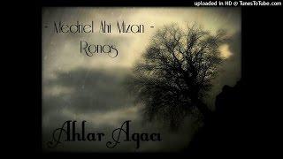 Ronas Feat Medriel Ahi Mizan - Ahlar Ağacı