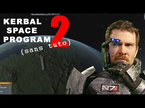 KERBAL SPACE PROGRAM (sans tuto) - Episode 2