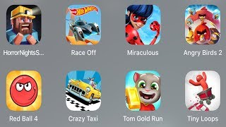Horror Night,Hot Wheels,Race Off,Miraculous,Ladybug,Angry Birds 2,Red Ball 4,Crazy Taxi,Tom Gold Run