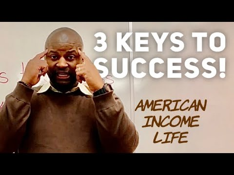 3 Keys To Success With American Income Life