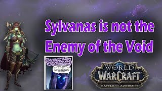 Sylvanas is not the Enemy of the Void [World of Warcraft Discussion]