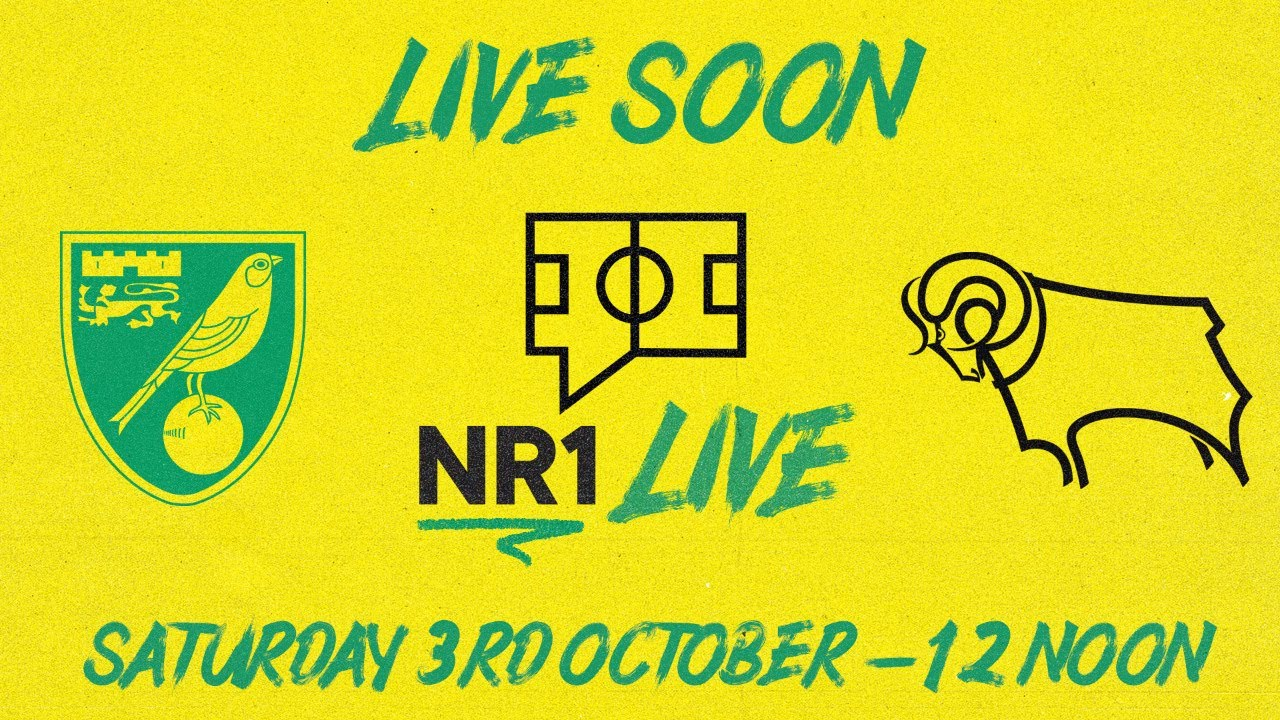 NR1 LIVE | Norwich City v Derby County