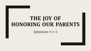 The joy of honoring our parents