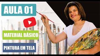 PINTURA EM TELA 01 - MATERIAL BÁSICO DE PINTURA EM TELA Pollyanna Ferreira