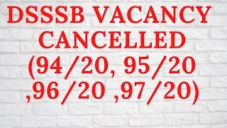 DSSSB VACANCY CANCELLED