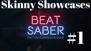 Skinny Showcase Beat Saber Vive Music Slash Game With Tyler