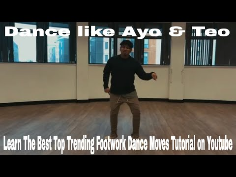 Learn How To Move Your Feet Like Ayo & Teo (Best Footwork Dance Tutorial 2019)