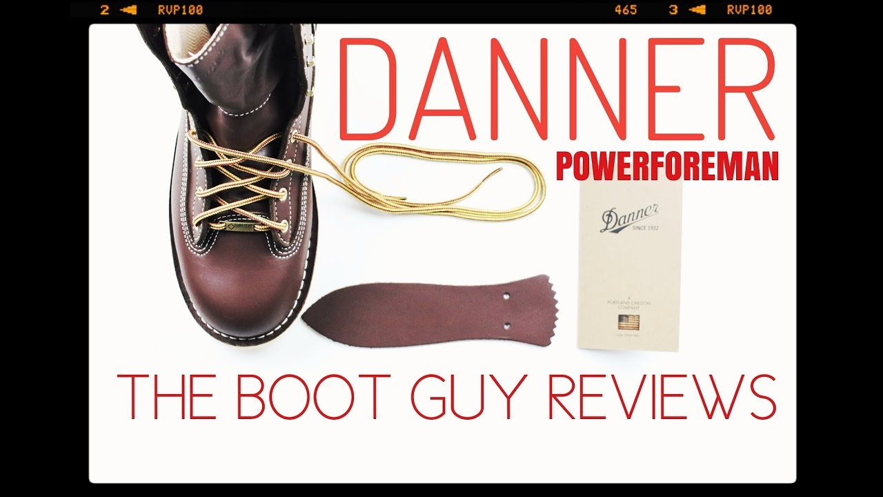 5d084977702 DANNER POWER FOREMAN [ The Boot Guy Reviews ]