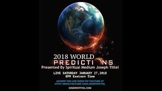 2018 World Predictions preview - Psychic Medium Joseph Tittel