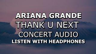 Ariana Grande - thank u, next (Concert Audio)