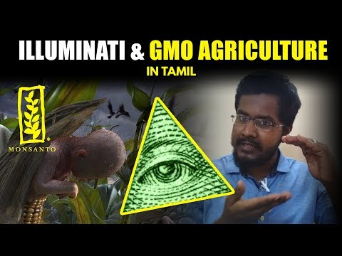 இல்லுமினாட்டி | Illuminati & GMO in Agriculture | Artificial Seeds | Monsanto