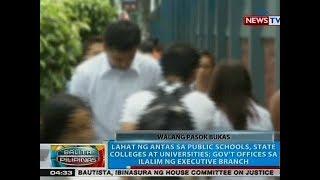 BP: Walang pasok bukas lahat ng antas sa public schools, state colleges at universities