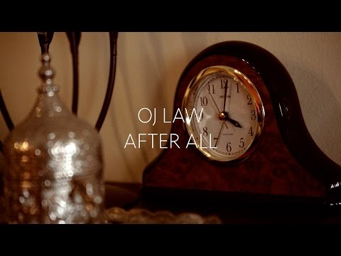 OJ Law - After All [Official Video]