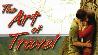 The Art of Travel - Full Movie