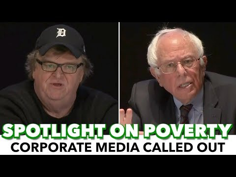 Bernie And Michael Moore Slam Corporate Media's Failure On Poverty