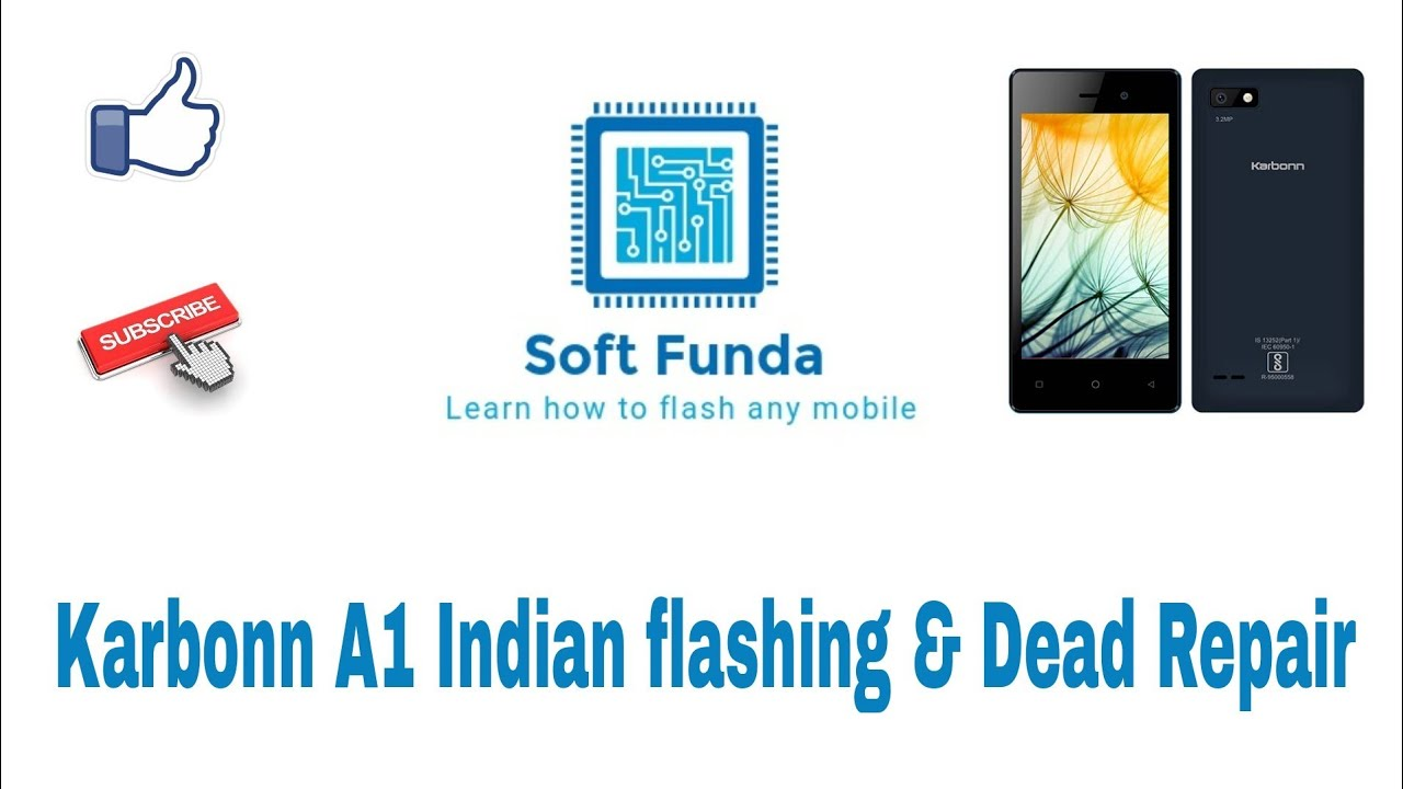 Karbonn A1 Indian flashing, dead Solution & frp lock