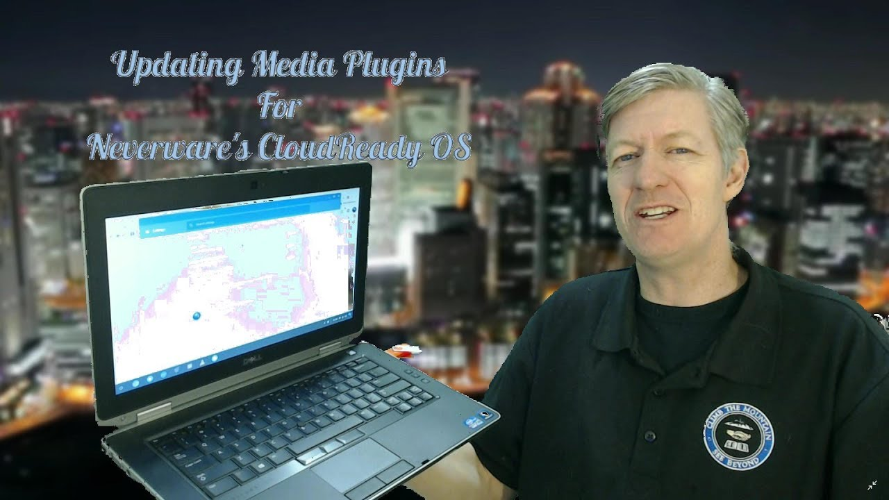 How to Update the Media Plugins for Neverware's CloudReady Chromium OS
