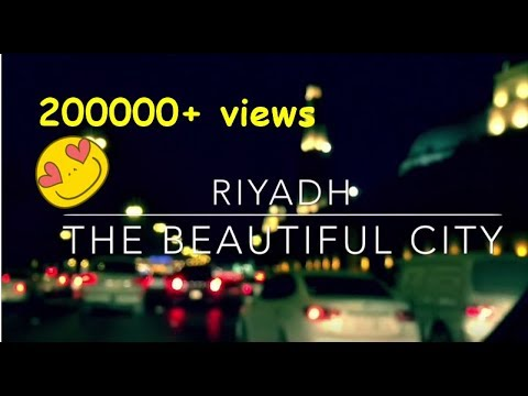 Riyadh - THE BEAUTIFUL CITY