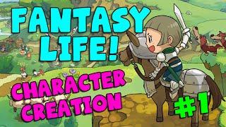 FANTASY LIFE! Character Creation (#1)