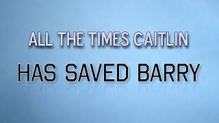 All the times Caitlin has saved Barry in somehow