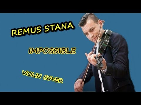 Remus Stana - Impossible | Violin Cover
