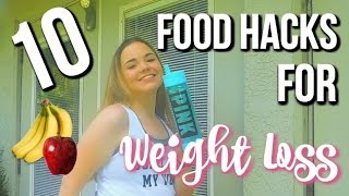 10 Food Hacks for Weight Loss!