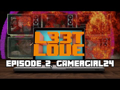 L33t Love: Episode 2, GamerGirl24