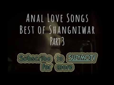 Anal Love Songs | Best of Shangniwar | Jukebox Part 3