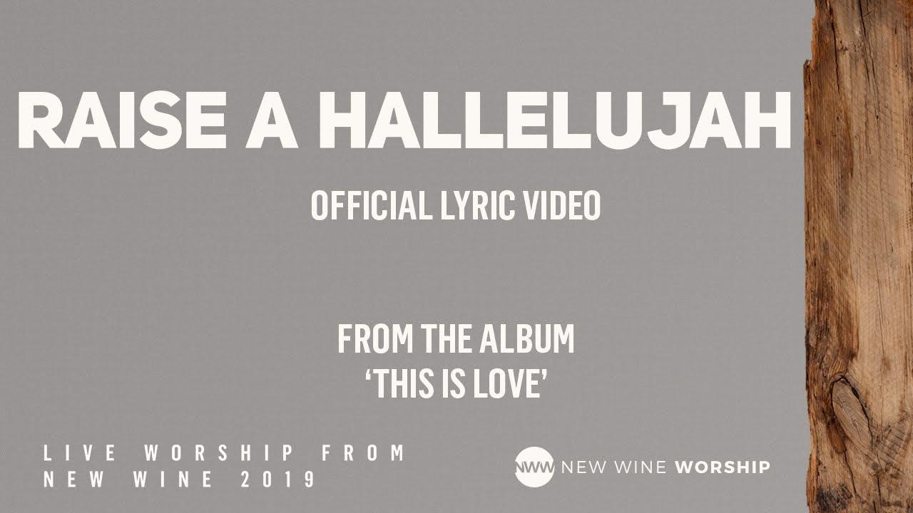 Raise A Hallelujah Lyrics New Wine Worship