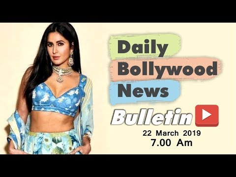 Latest Hindi Entertainment News From Bollywood | Katrina Kaif | 22 March 2019 | 07:00 AM