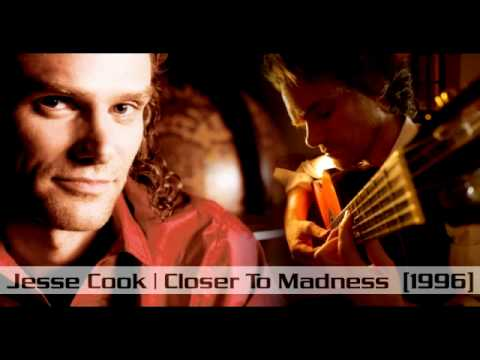 jesse cook closer to madness mp3 download